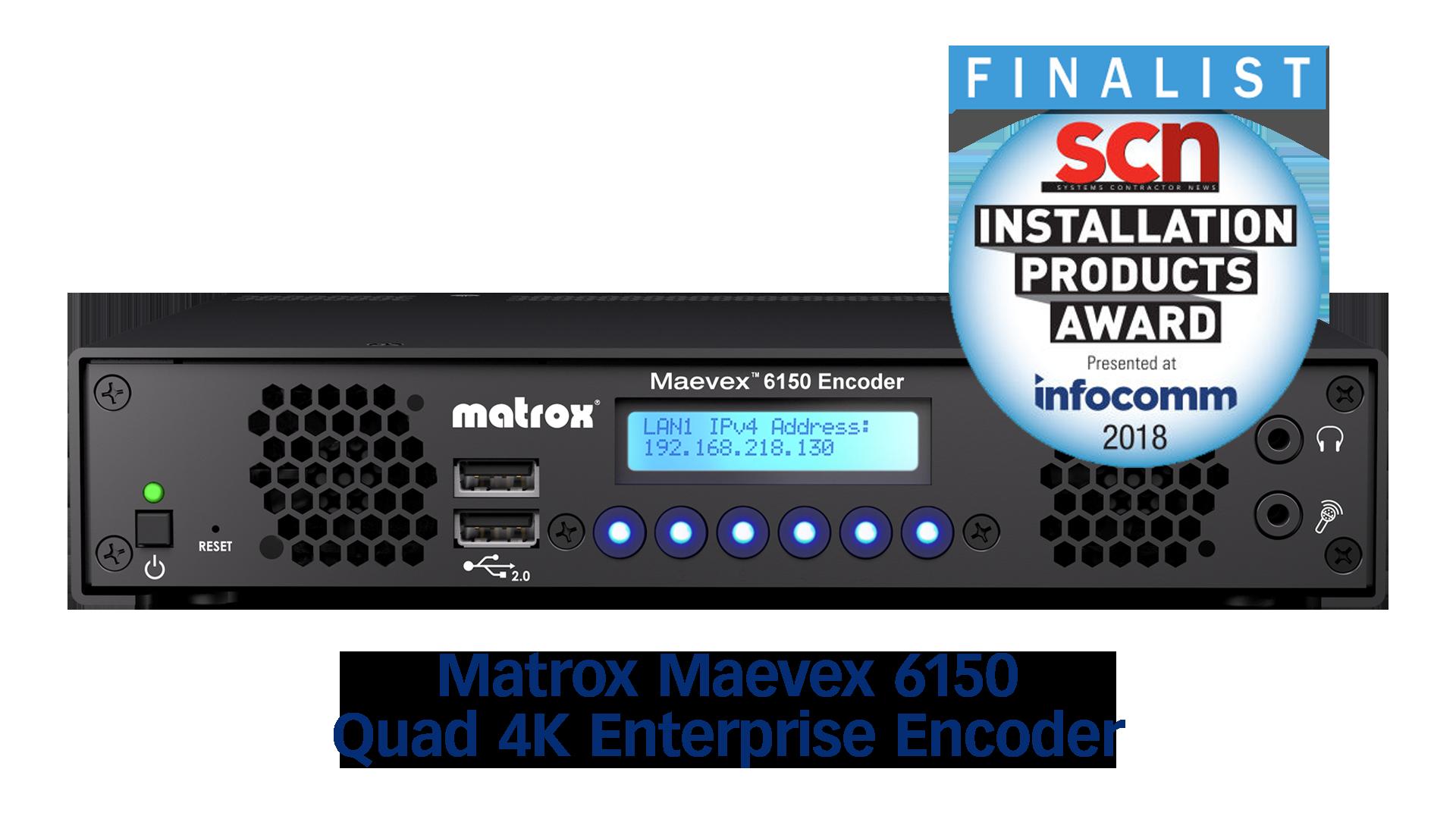 Matrox Maevex 6150 Quad 4K Enterprise Encoder Finalist
